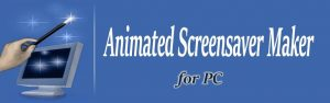 Animated Screensaver Maker With Product Key Free Download